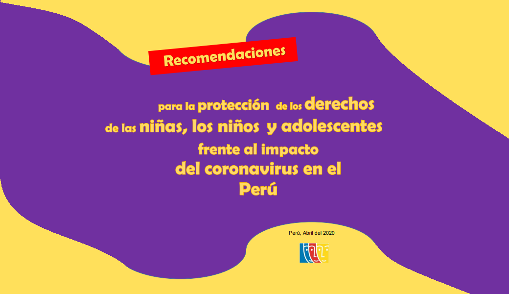 Recomendaciones para la protección de los derechos de las niñas, los niños y adolescentes frente al impacto del coronavirus en el Perú