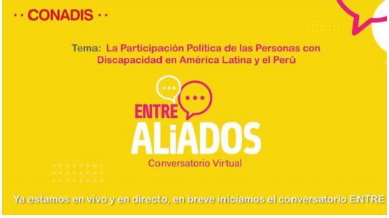 Conadis realizó Segundo Conversatorio «Entre Aliados» 2021
