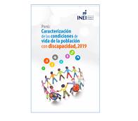 Perú: Caracterización de las condiciones de vida de la población con discapacidad, 2019